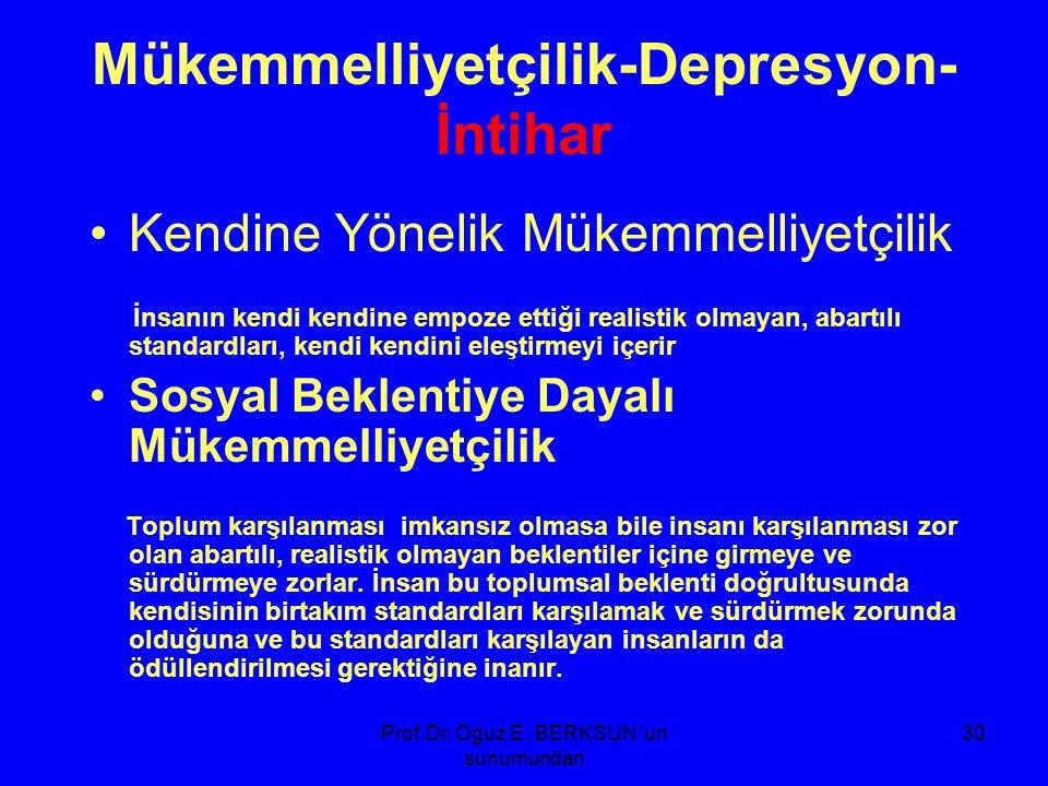 31 Tüm depresyon olgularının % 15'i hayatlarına son vermektedir.