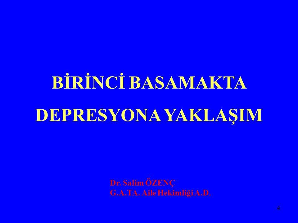 5 Depresyon  Tanımı  Sıklığı  Etiyolojisi  Tanı Kriterleri  Tedavisi
