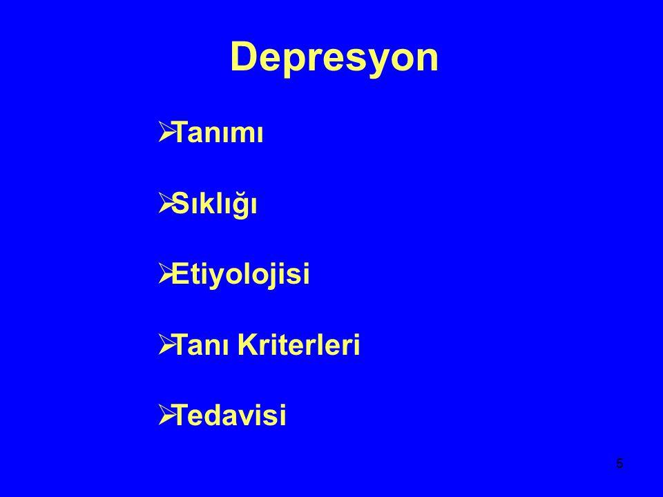6 Tanım Depresyon, zevk alamama, üzüntülü duygu durum uyku iştah değişiklikleri yoğunlaşma kusuru,yorgunluk, ümitsizlik ve çaresizlik duyguları ile aynı zaman intihar etme düşüncelerinin olduğu işlevselliğin de bozulduğu bir hastalık dönemidir.