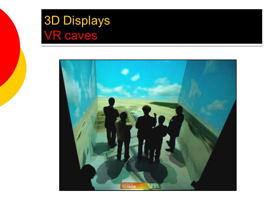 3D Displays VR caves