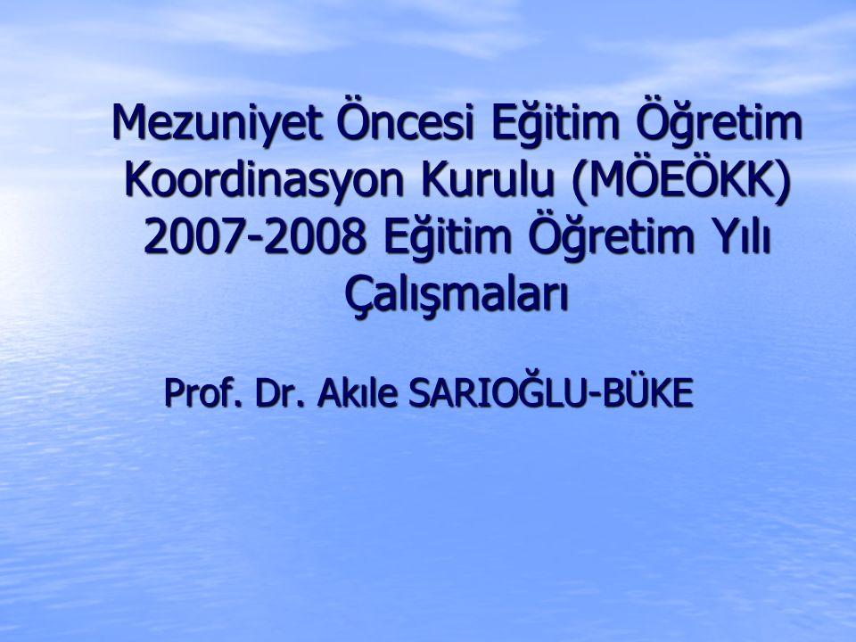 Mezuniyet Öncesi Eğitim Öğretim Koordinasyon Kurulu (MÖEÖKK) 2007-2008 Eğitim Öğretim Yılı Çalışmaları Prof.