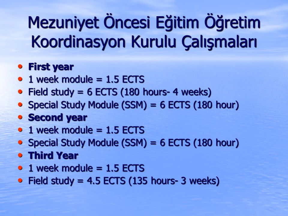First year First year 1 week module = 1.5 ECTS 1 week module = 1.5 ECTS Field study = 6 ECTS (180 hours- 4 weeks) Field study = 6 ECTS (180 hours- 4 weeks) Special Study Module (SSM) = 6 ECTS (180 hour) Special Study Module (SSM) = 6 ECTS (180 hour) Second year Second year 1 week module = 1.5 ECTS 1 week module = 1.5 ECTS Special Study Module (SSM) = 6 ECTS (180 hour) Special Study Module (SSM) = 6 ECTS (180 hour) Third Year Third Year 1 week module = 1.5 ECTS 1 week module = 1.5 ECTS Field study = 4.5 ECTS (135 hours- 3 weeks) Field study = 4.5 ECTS (135 hours- 3 weeks)