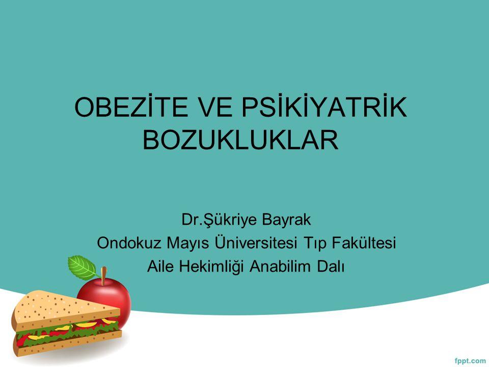 Türkiye Türkiye Diyabet, Obezite ve Hipertansiyon Epidemiyolojisi (TURDEP) çalışması: 15 ilden 20 yaş üzeri 24.788 birey Obezite prevalansı (BKİ >30 kg/m2); –Kadınlarda %29.9 –Erkeklerde %12.9 Santral obezite (bel çevresi: kadında >88 cm, erkekte>102 cm) açısından değerlendirildiğinde; obezite prevalansı %34.3 –Kadınlarda %48.4 –Erkeklerde %16.9