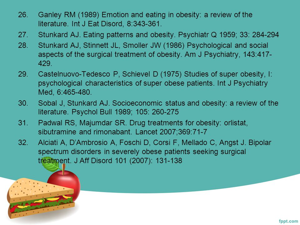 26.Ganley RM (1989) Emotion and eating in obesity: a review of the literature. Int J Eat Disord, 8:343-361. 27.Stunkard AJ. Eating patterns and obesit