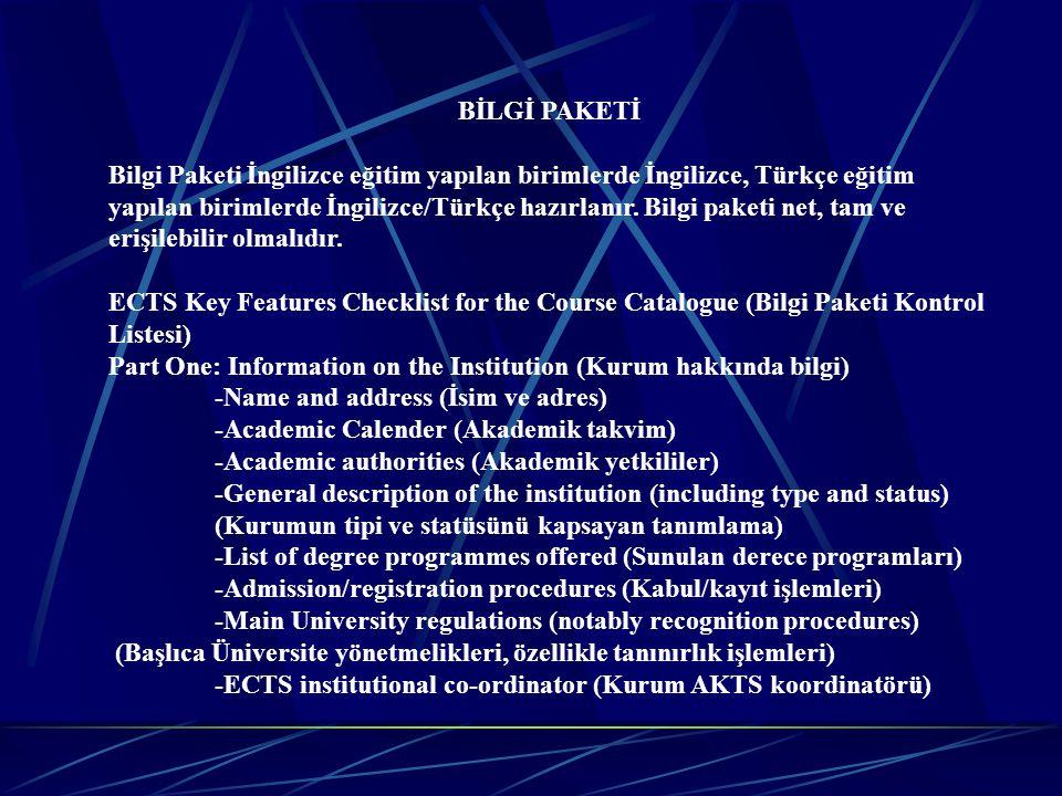 BİLGİ PAKETİ Bilgi Paketi İngilizce eğitim yapılan birimlerde İngilizce, Türkçe eğitim yapılan birimlerde İngilizce/Türkçe hazırlanır. Bilgi paketi ne