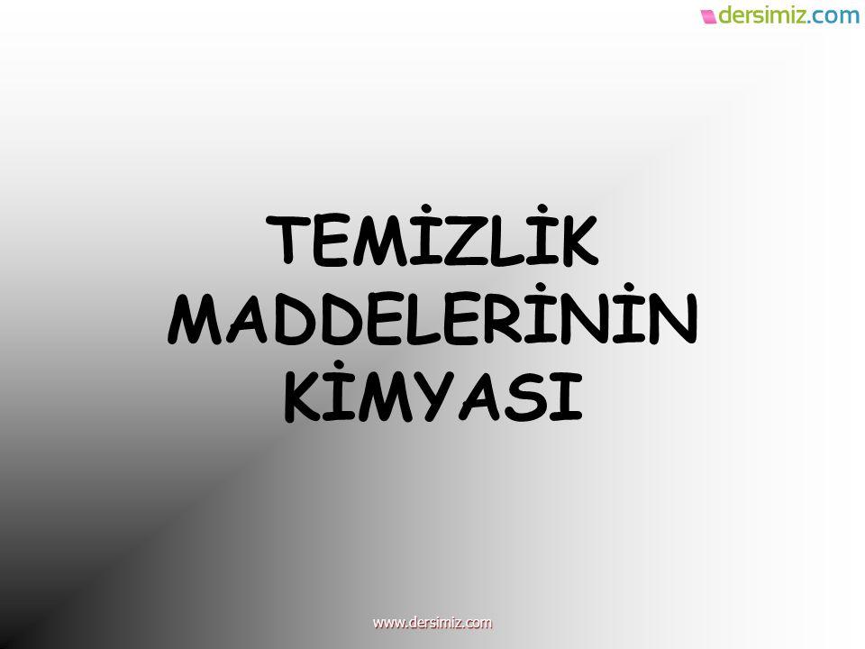 TEMİZLİK MADDELERİNİN KİMYASI www.dersimiz.com