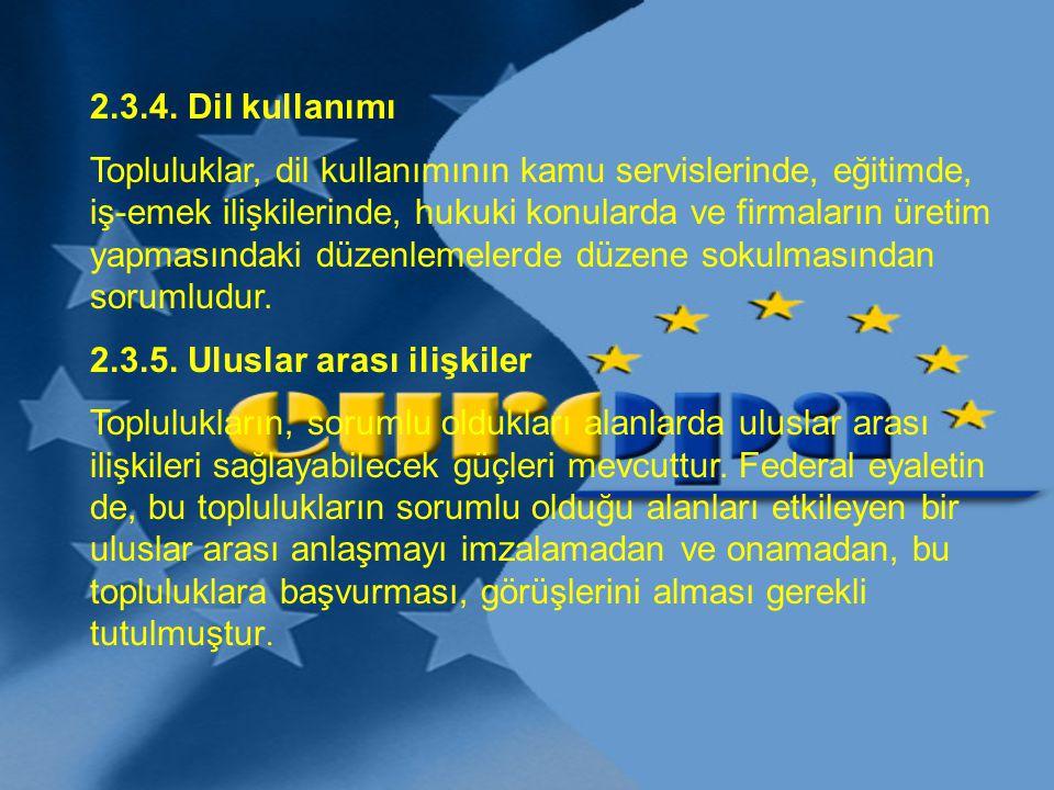 2.3.4. Dil kullanımı Topluluklar, dil kullanımının kamu servislerinde, eğitimde, iş-emek ilişkilerinde, hukuki konularda ve firmaların üretim yapmasın