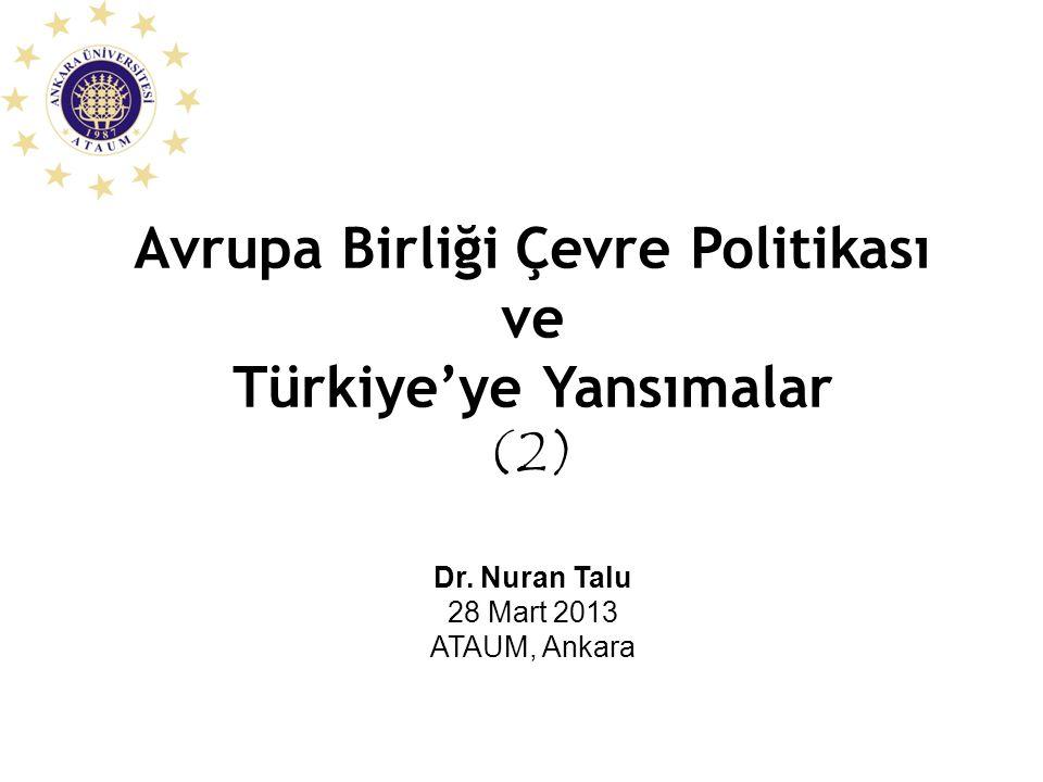 Avrupa Birliği Çevre Politikası ve Türkiye'ye Yansımalar (2) Dr.