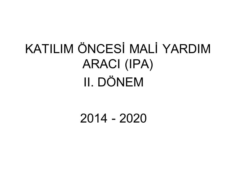 KATILIM ÖNCESİ MALİ YARDIM ARACI (IPA) II. DÖNEM 2014 - 2020