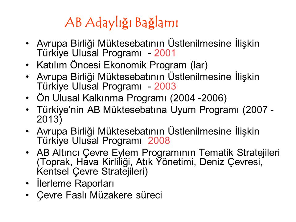 Aşamalar Tarama Süreci: mevzuattaki boşluklar, örtüşenler ve çelişkiler – Kısaca müktesebata uyumda gelinen aşama tespit edilecek Strateji/Pozisyon Belgesi: Tarama sürecini takiben Türkiye'den AB çevre mevzuatının örtüşme taahhütlerini içeren belge (Zayıf olan Ulusal Programın yenilenmesi) Mevzuat örtüşmesi, yatırımlar,geçiş süreleri gibi başlıklar için önceden yol haritası düzenlenir ve pozisyon belgesi buna göre hazırlanır.