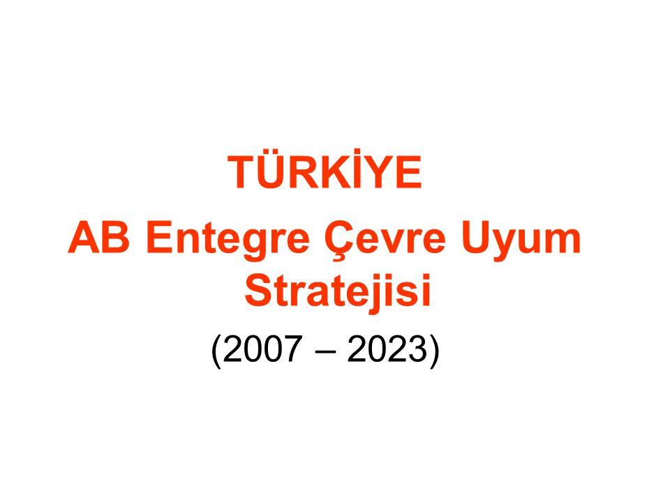 TÜRKİYE AB Entegre Çevre Uyum Stratejisi (2007 – 2023)