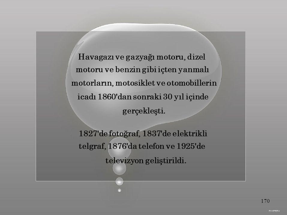 Havagazı ve gazyağı motoru, dizel motoru ve benzin gibi içten yanmalı motorların, motosiklet ve otomobillerin icadı 1860 dan sonraki 30 yıl içinde gerçekleşti.