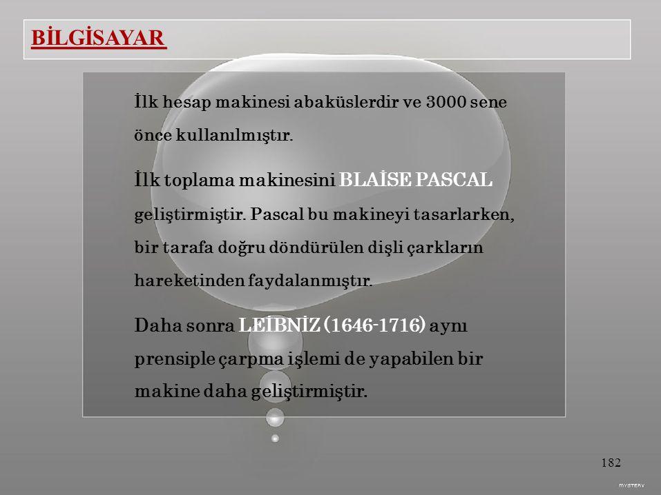 BİLGİSAYAR İlk hesap makinesi abaküslerdir ve 3000 sene önce kullanılmıştır.