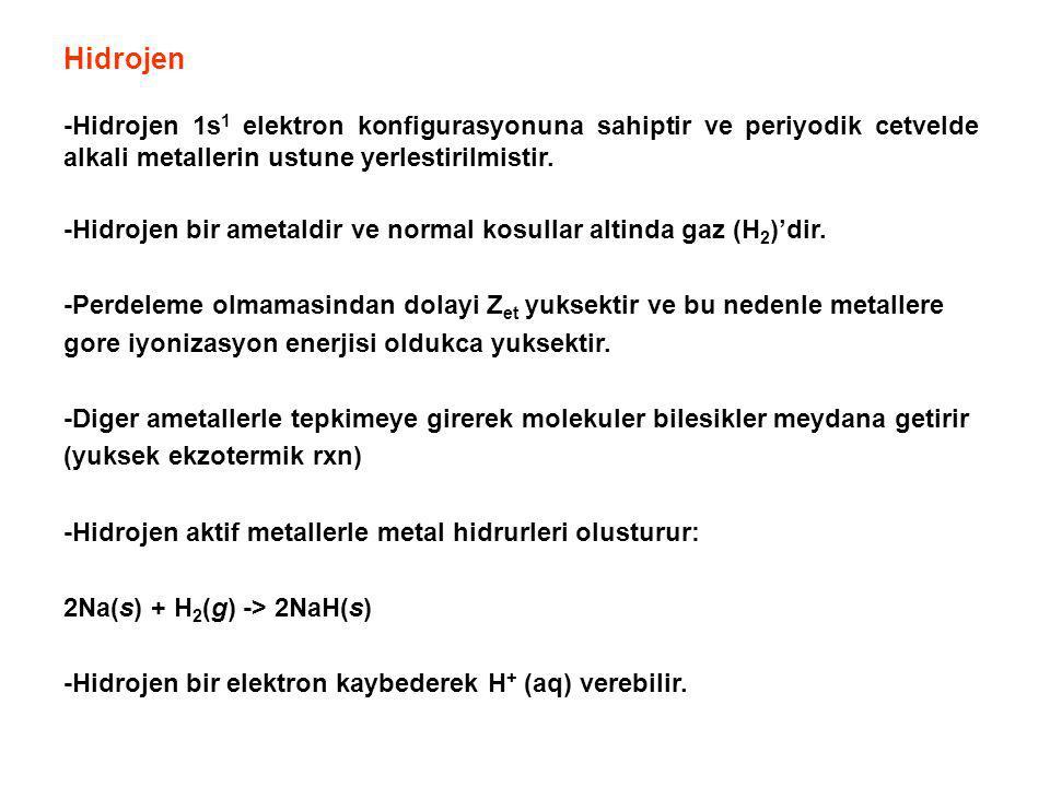 -Hidrojen 1s 1 elektron konfigurasyonuna sahiptir ve periyodik cetvelde alkali metallerin ustune yerlestirilmistir. -Hidrojen bir ametaldir ve normal