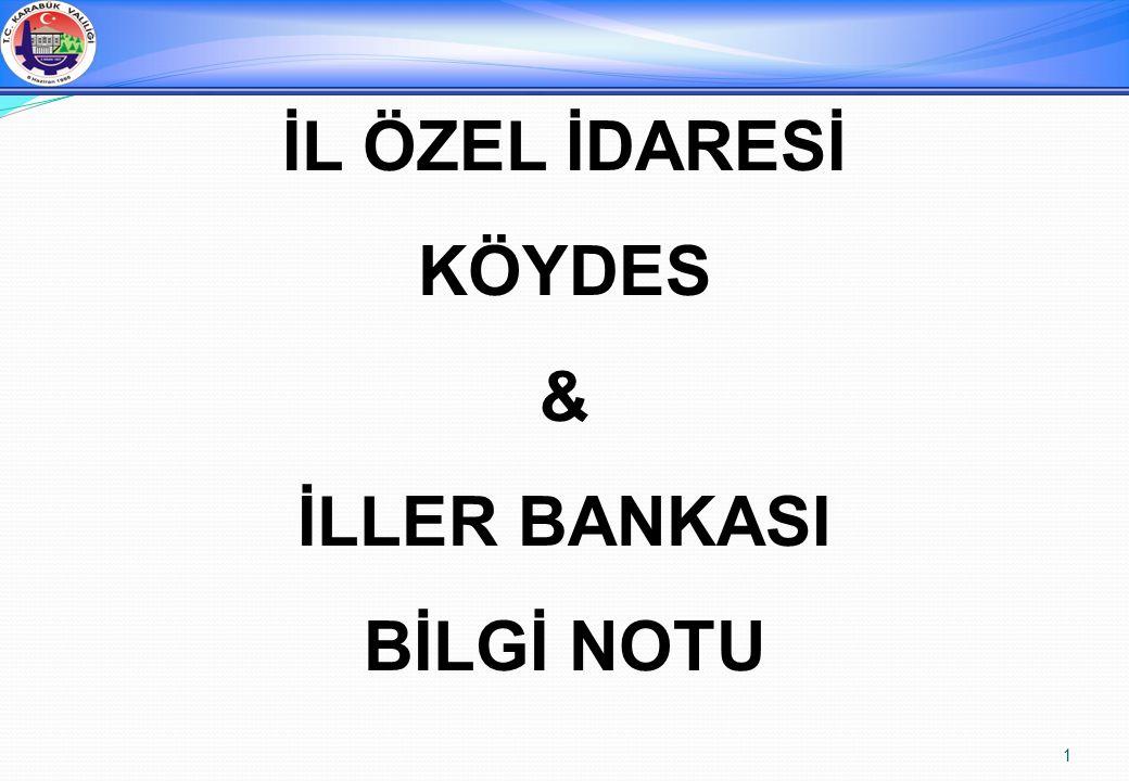1 İL ÖZEL İDARESİ KÖYDES & İLLER BANKASI BİLGİ NOTU