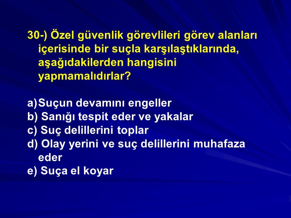 30-) Özel güvenlik görevlileri görev alanları içerisinde bir suçla karşılaştıklarında, aşağıdakilerden hangisini yapmamalıdırlar.