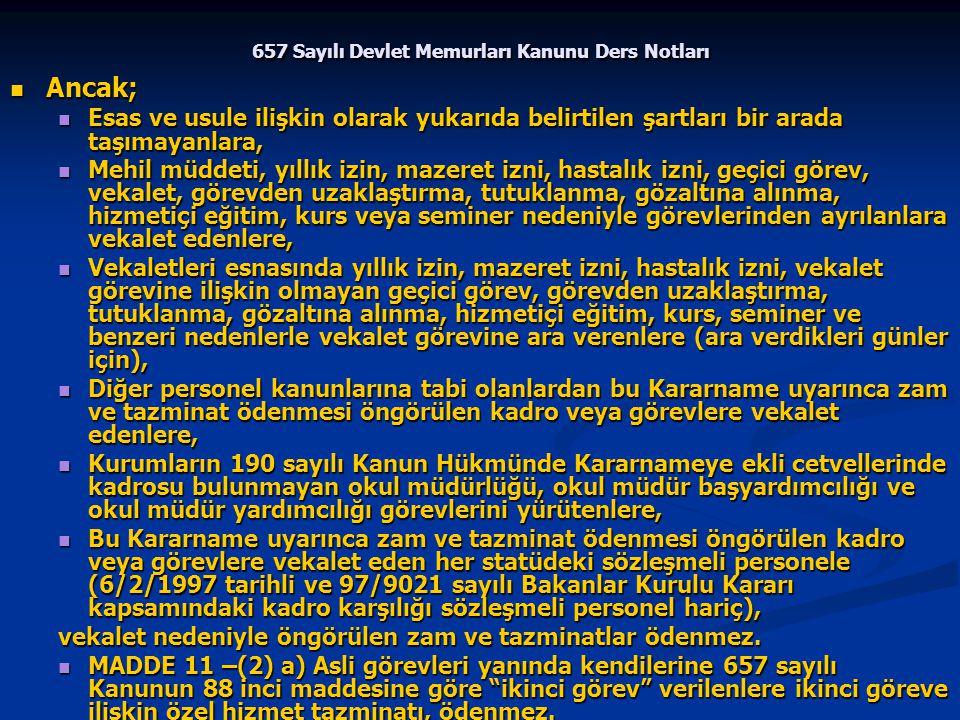 657 Sayılı Devlet Memurları Kanunu Ders Notları Ancak; Ancak; Esas ve usule ilişkin olarak yukarıda belirtilen şartları bir arada taşımayanlara, Esas