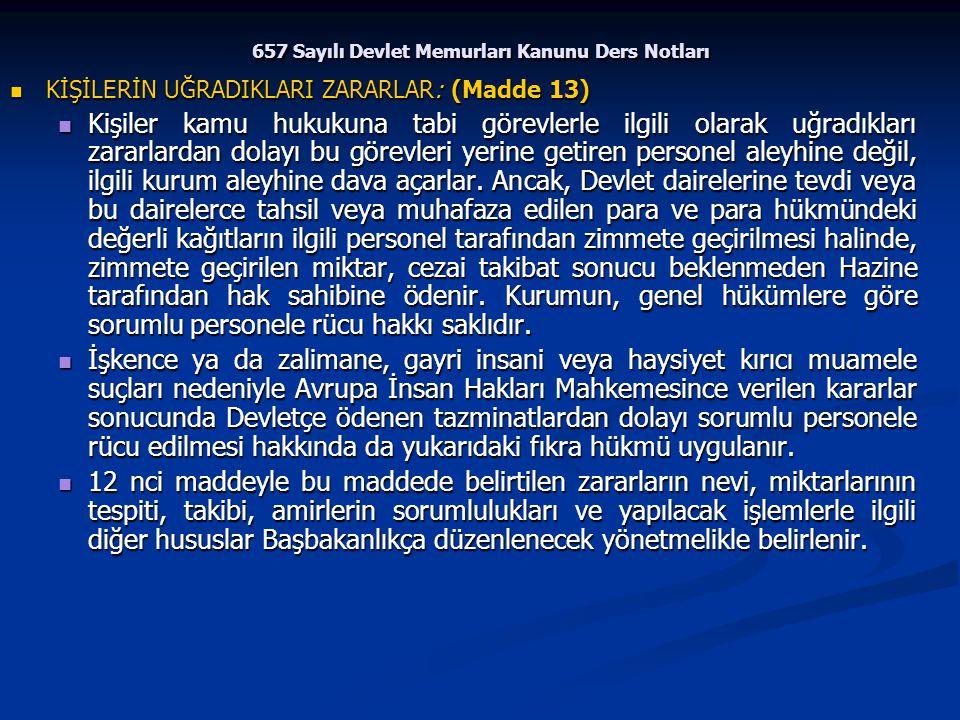 657 Sayılı Devlet Memurları Kanunu Ders Notları KİŞİLERİN UĞRADIKLARI ZARARLAR: (Madde 13) KİŞİLERİN UĞRADIKLARI ZARARLAR: (Madde 13) Kişiler kamu huk
