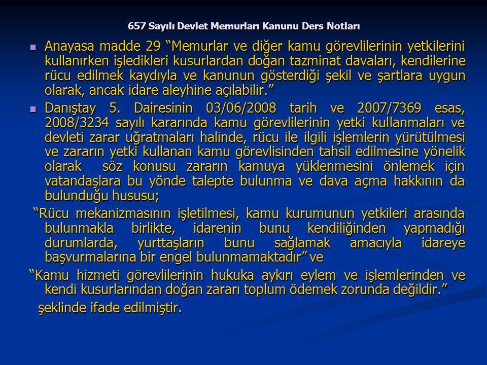 """657 Sayılı Devlet Memurları Kanunu Ders Notları Anayasa madde 29 """"Memurlar ve diğer kamu görevlilerinin yetkilerini kullanırken işledikleri kusurlarda"""