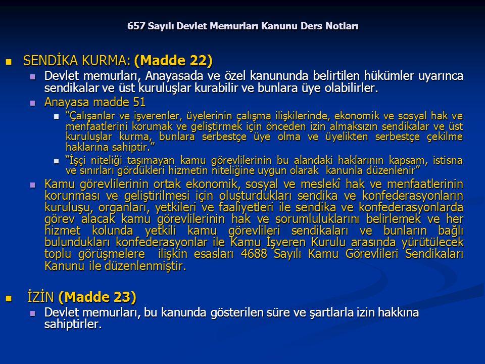 657 Sayılı Devlet Memurları Kanunu Ders Notları SENDİKA KURMA: (Madde 22) SENDİKA KURMA: (Madde 22) Devlet memurları, Anayasada ve özel kanununda beli