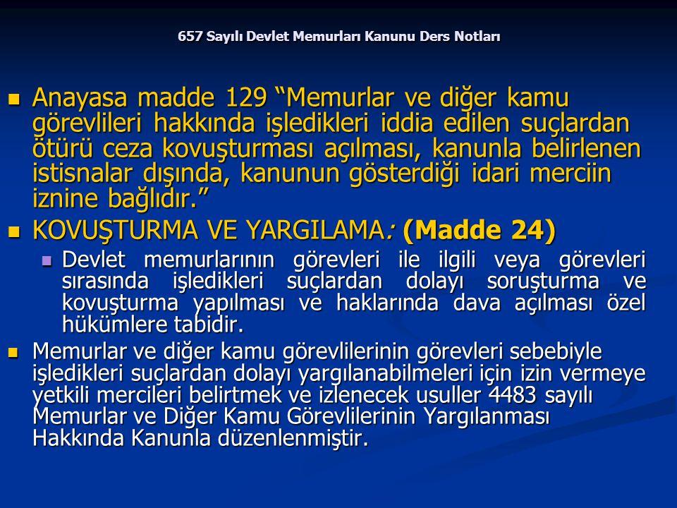 """657 Sayılı Devlet Memurları Kanunu Ders Notları Anayasa madde 129 """"Memurlar ve diğer kamu görevlileri hakkında işledikleri iddia edilen suçlardan ötür"""