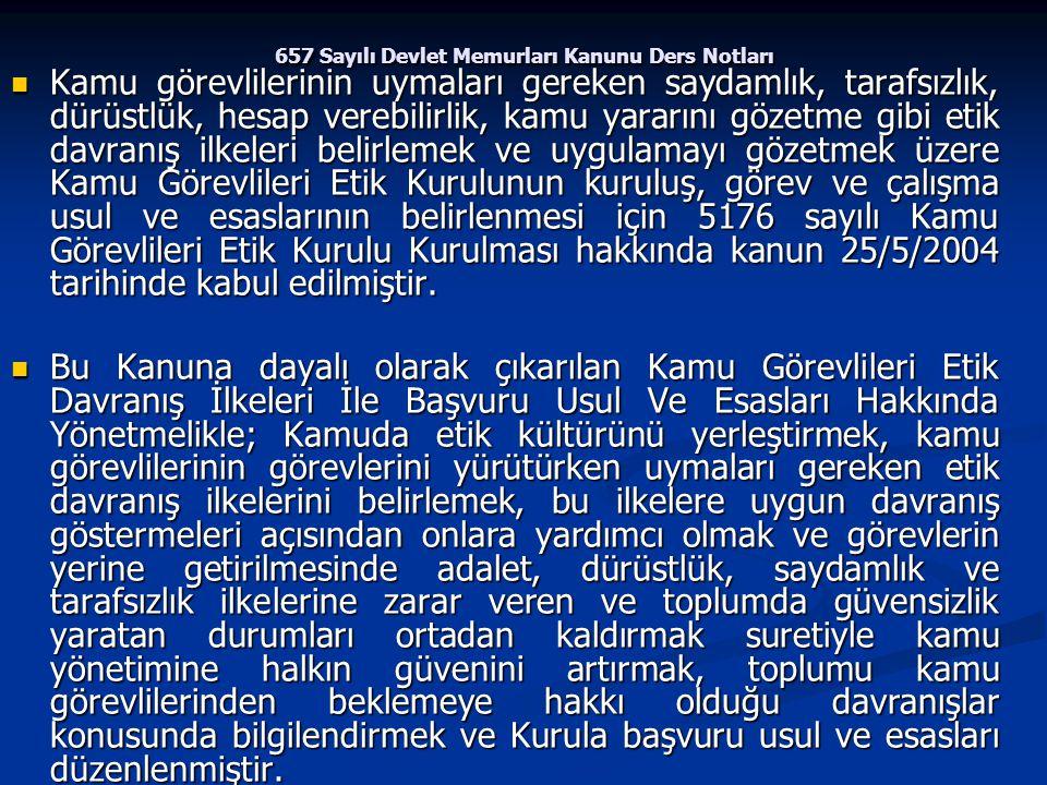 657 Sayılı Devlet Memurları Kanunu Ders Notları Kamu görevlilerinin uymaları gereken saydamlık, tarafsızlık, dürüstlük, hesap verebilirlik, kamu yarar