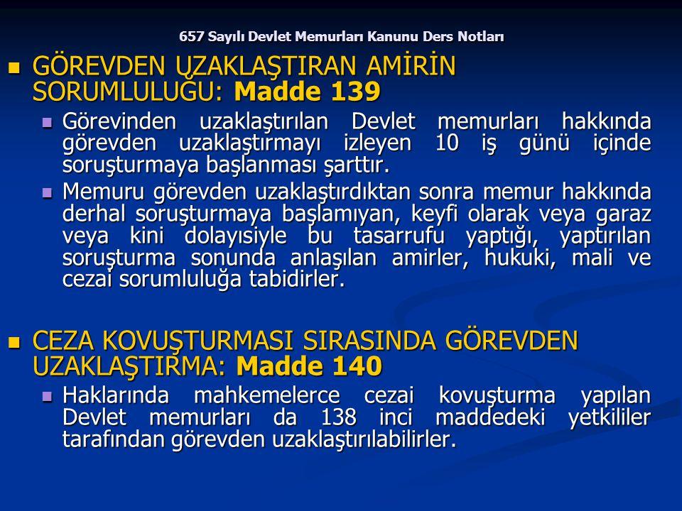 657 Sayılı Devlet Memurları Kanunu Ders Notları GÖREVDEN UZAKLAŞTIRAN AMİRİN SORUMLULUĞU: Madde 139 GÖREVDEN UZAKLAŞTIRAN AMİRİN SORUMLULUĞU: Madde 13