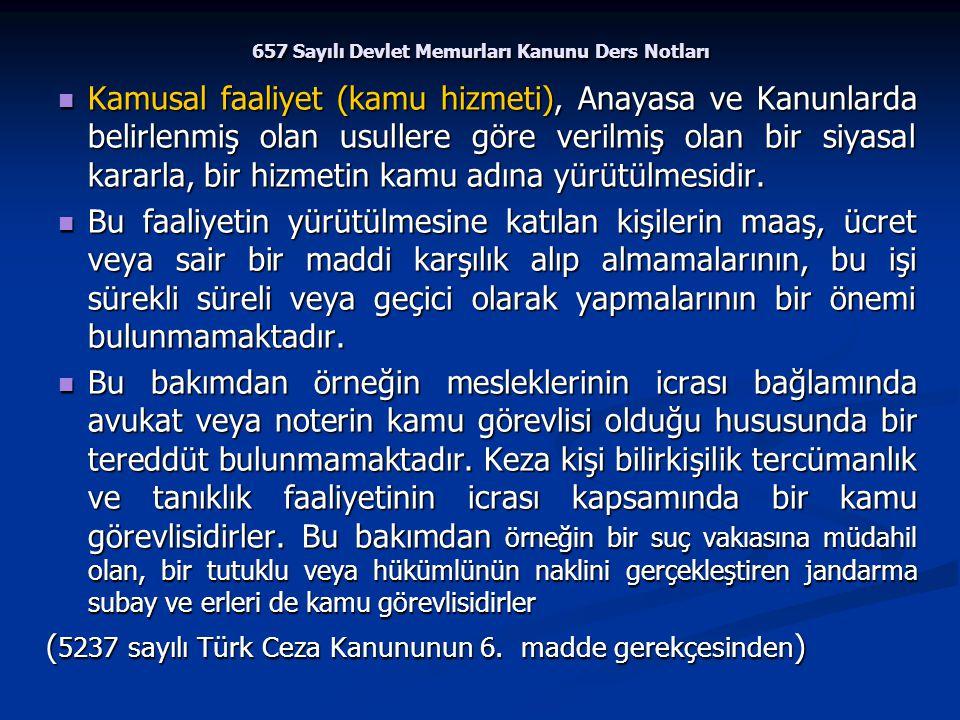 657 Sayılı Devlet Memurları Kanunu Ders Notları Kamusal faaliyet (kamu hizmeti), Anayasa ve Kanunlarda belirlenmiş olan usullere göre verilmiş olan bi