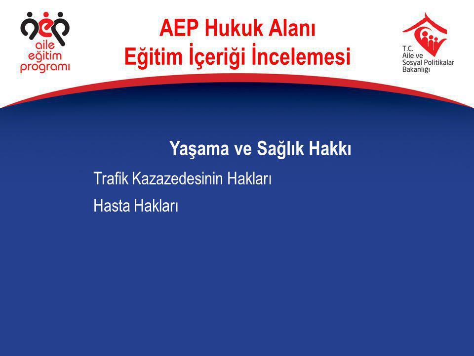 Yaşama ve Sağlık Hakkı Trafik Kazazedesinin Hakları Hasta Hakları AEP Hukuk Alanı Eğitim İçeriği İncelemesi
