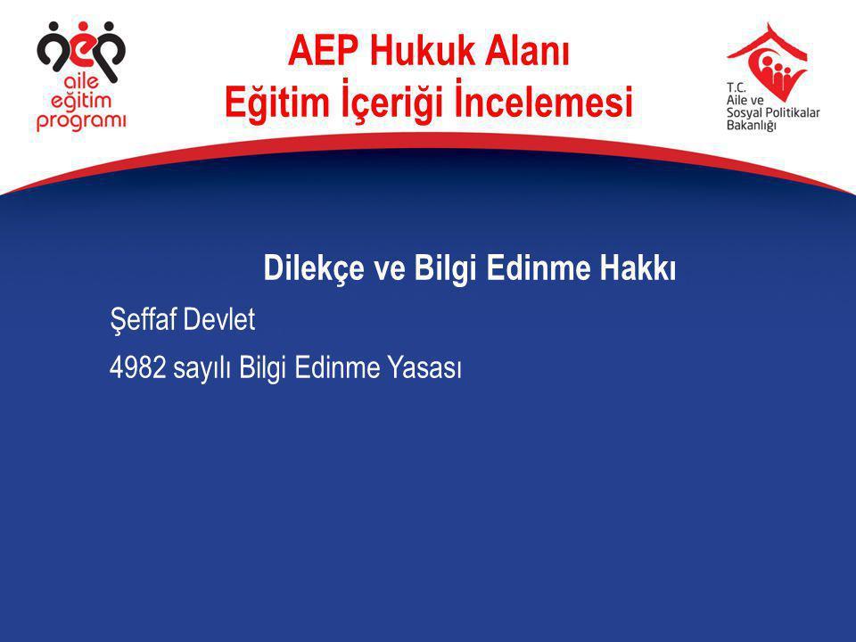 Dilekçe ve Bilgi Edinme Hakkı Şeffaf Devlet 4982 sayılı Bilgi Edinme Yasası AEP Hukuk Alanı Eğitim İçeriği İncelemesi