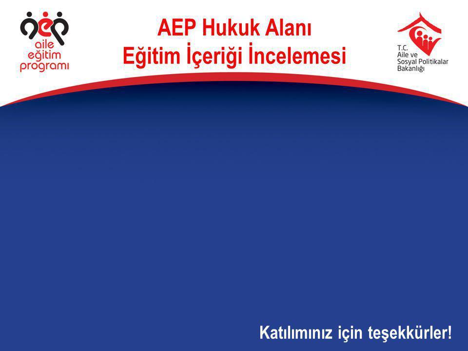 AEP Hukuk Alanı Eğitim İçeriği İncelemesi Katılımınız için teşekkürler!