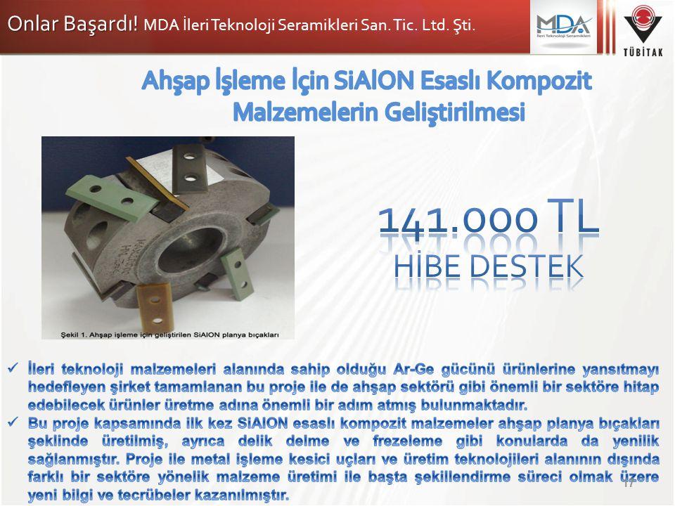 Onlar Başardı! Onlar Başardı! MDA İleri Teknoloji Seramikleri San. Tic. Ltd. Şti. 17