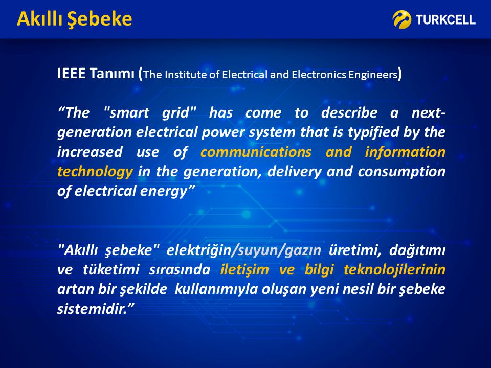 "Akıllı Şebeke IEEE Tanımı ( The Institute of Electrical and Electronics Engineers ) ""The"