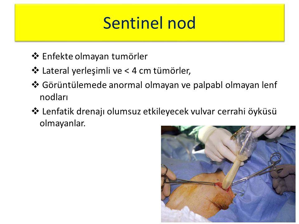 Sentinel nod  Enfekte olmayan tumörler  Lateral yerleşimli ve < 4 cm tümörler,  Görüntülemede anormal olmayan ve palpabl olmayan lenf nodları  Len