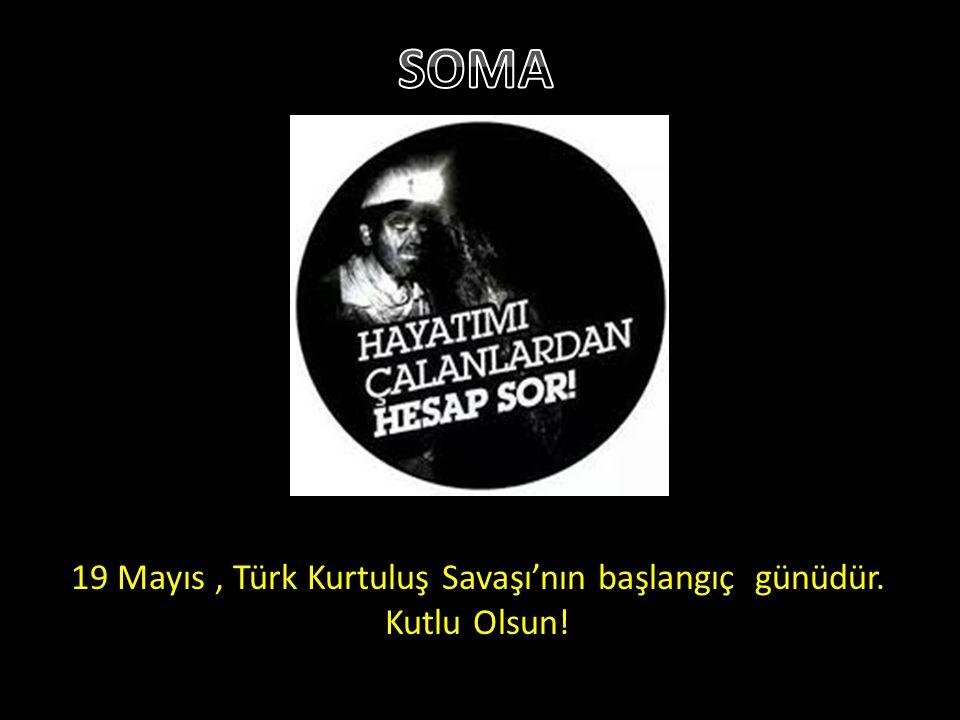 19 Mayıs, Türk Kurtuluş Savaşı'nın başlangıç günüdür. Kutlu Olsun!