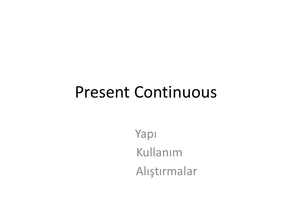 Yapı [Özne + am/is/are + Fiil+ ing ] Örnekler: – You are watching TV.