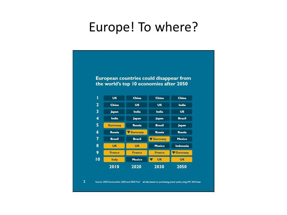 Europe! To where?