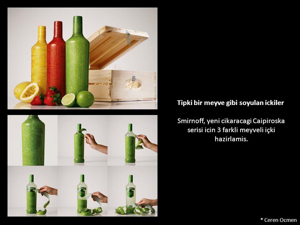 Tipki bir meyve gibi soyulan ickiler Smirnoff, yeni cikaracagi Caipiroska serisi icin 3 farkli meyveli içki hazirlamis.
