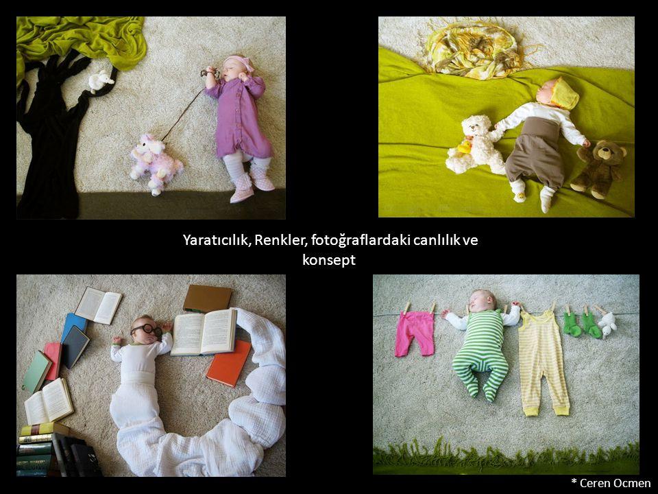 Yaratıcılık, Renkler, fotoğraflardaki canlılık ve konsept * Ceren Ocmen