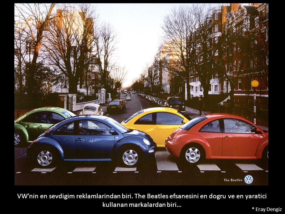 VW'nin en sevdigim reklamlarindan biri. The Beatles efsanesini en dogru ve en yaratici kullanan markalardan biri… * Eray Dengiz