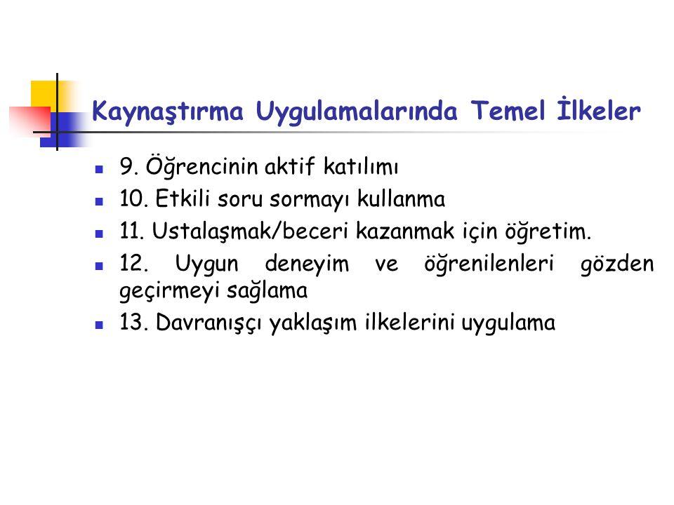 Kaynaştırma Uygulamalarında Temel İlkeler 9.Öğrencinin aktif katılımı 10.