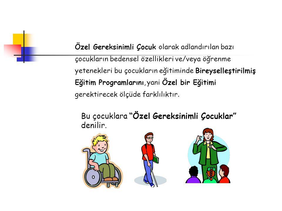 Türkiye'de Özel Eğitim ve Kaynaştırma 1961 yılında yayınlanan 222 sayılı İlköğretim ve Eğitim Kanunu nun 12.
