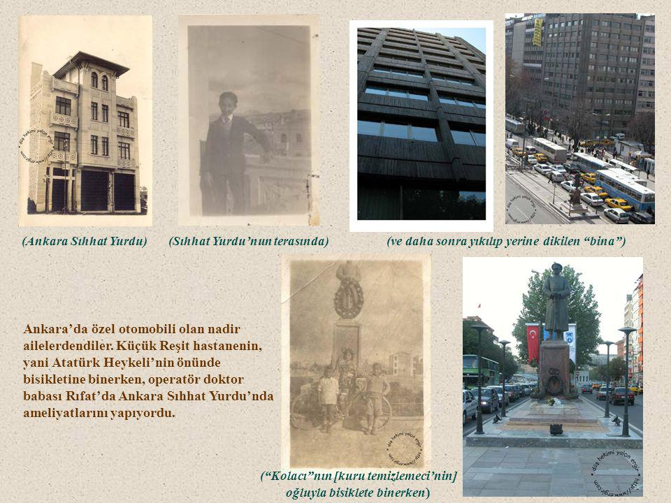 ANKARA SIHHAT YURDU VE GAZİ 1929 senesinde baba Rıfat Bey, Ömer Vasfi Bey'in başhekim olduğu Numune Hastanesi'nin doktoruydu. Ankara'nın yeni kurulmak