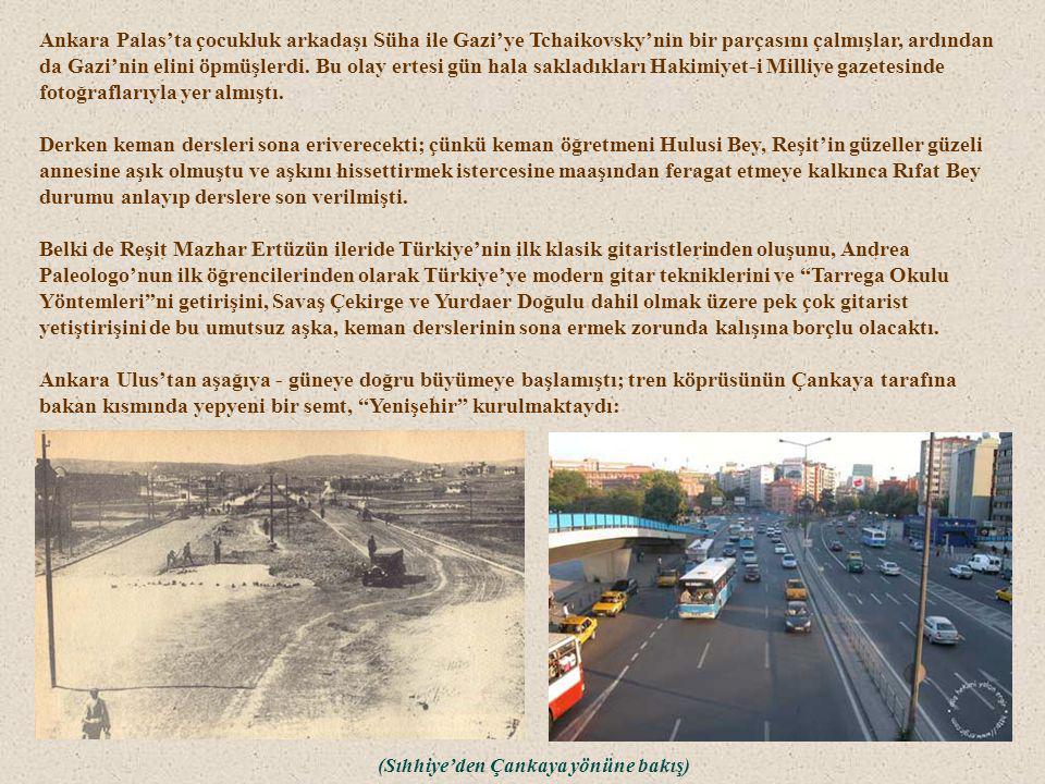 Ankara Palas'ta çocukluk arkadaşı Süha ile Gazi'ye Tchaikovsky'nin bir parçasını çalmışlar, ardından da Gazi'nin elini öpmüşlerdi.