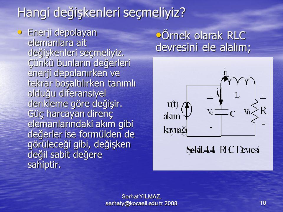 Serhat YILMAZ, serhaty@kocaeli.edu.tr, 200810 Hangi değişkenleri seçmeliyiz.