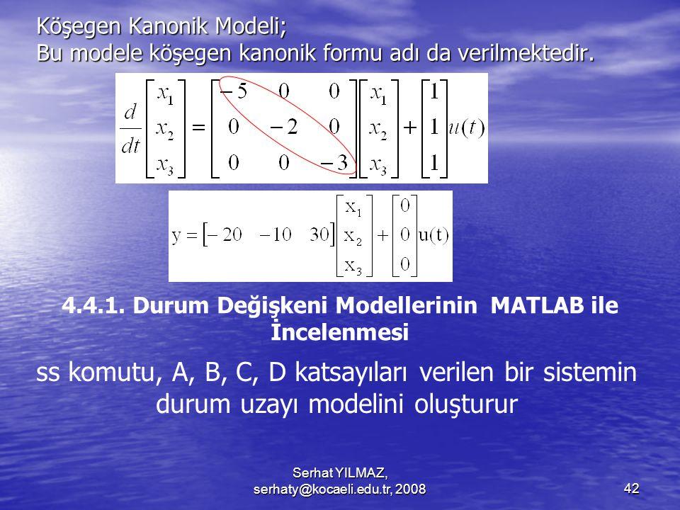Serhat YILMAZ, serhaty@kocaeli.edu.tr, 200842 Köşegen Kanonik Modeli; Bu modele köşegen kanonik formu adı da verilmektedir.