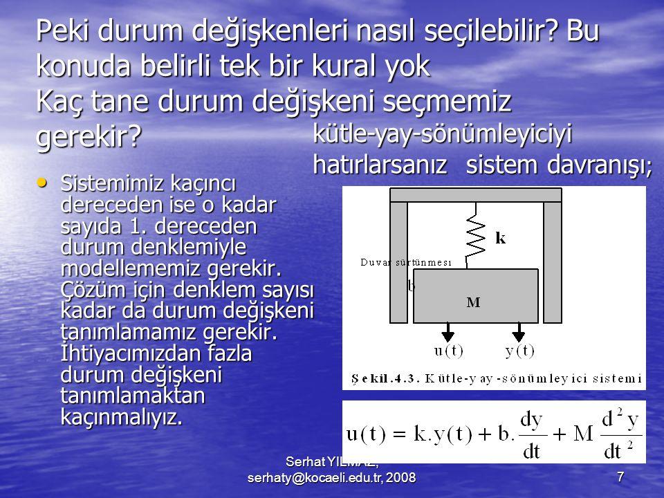 Serhat YILMAZ, serhaty@kocaeli.edu.tr, 20087 Peki durum değişkenleri nasıl seçilebilir.