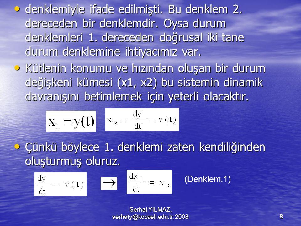 Serhat YILMAZ, serhaty@kocaeli.edu.tr, 20088 denklemiyle ifade edilmişti.