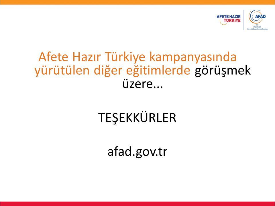 Afete Hazır Türkiye kampanyasında yürütülen diğer eğitimlerde görüşmek üzere... TEŞEKKÜRLER afad.gov.tr