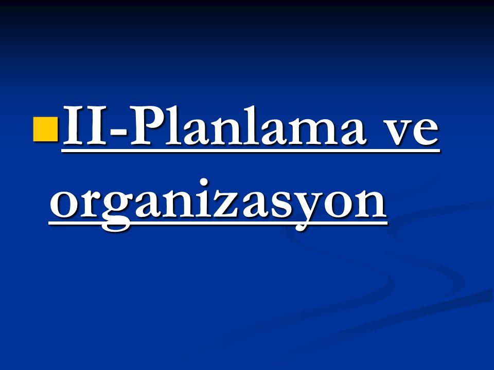 II-Planlama ve organizasyon II-Planlama ve organizasyon